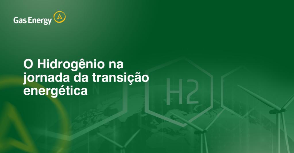 O hidrogênio na jornada da transição energética